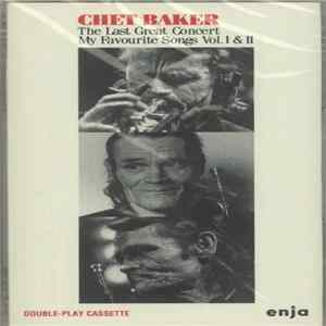 Chet Baker - The Last Great Concert - My Favourite Songs Vol. 1 & 2 Album