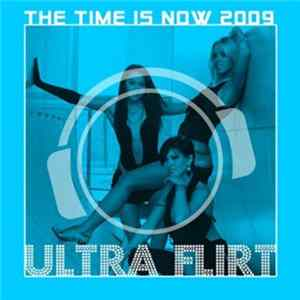 Ultra Flirt - The Time Is Now 2009 (Special Bonus Mix Package) Album